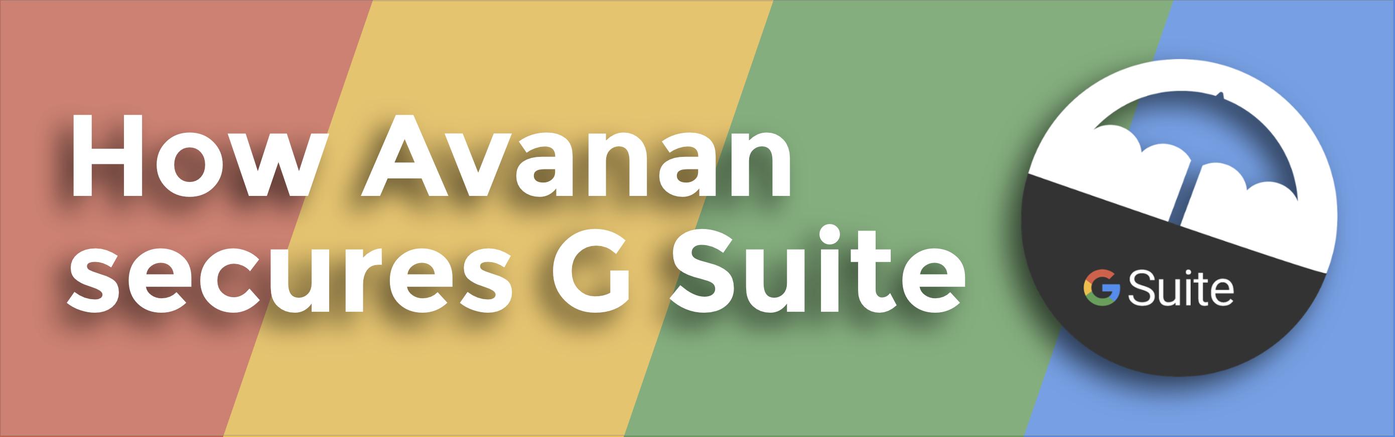 How Avanan Secures G Suite