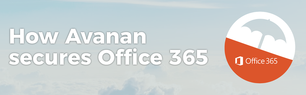 How Avanan Secures Office 365 Ad.png