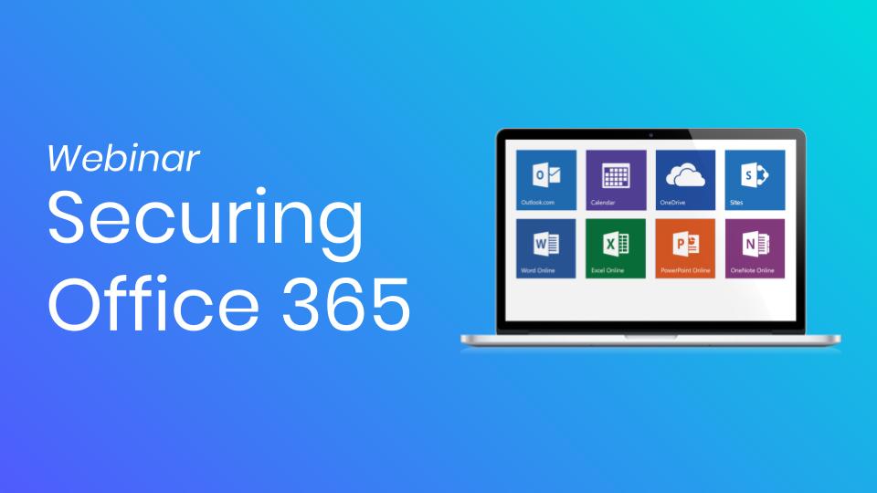 securing-office-365-webinar-thumbnail