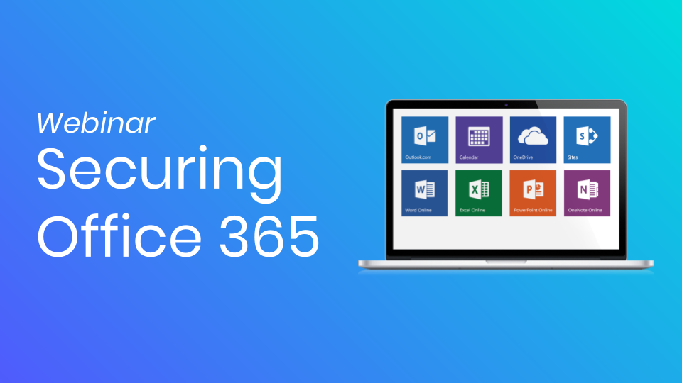 securing-office-365-webinar-thumbnail