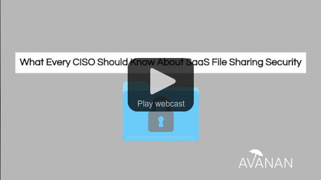 CISO file sharing Avanan cloud SaaS security