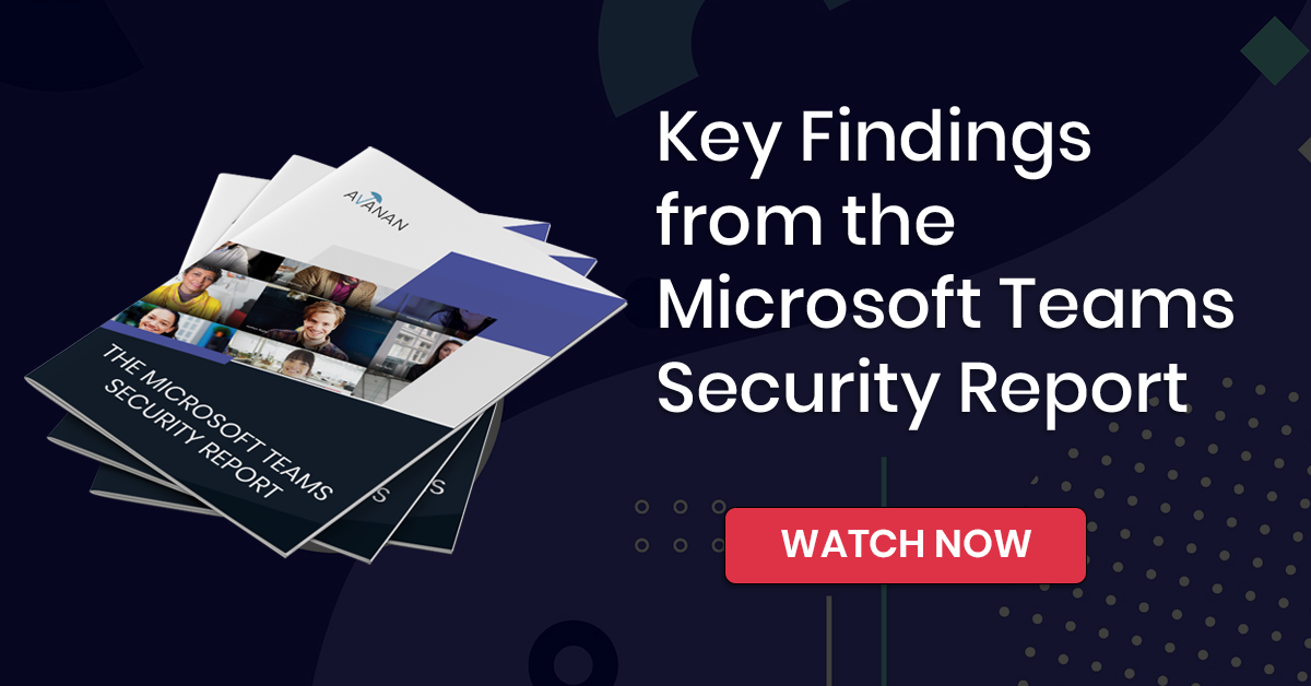Key Findings from the Microsoft Teams Security Report