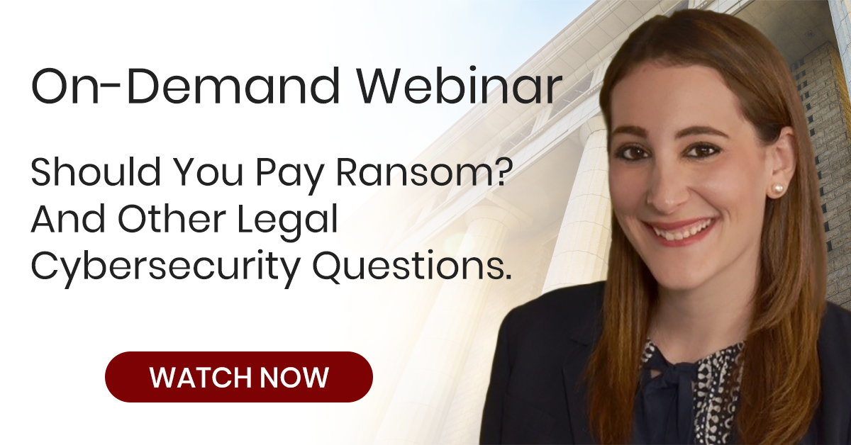 Should You Pay Ransom? And Other Legal Cybersecurity Questions.